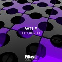 WTLE - Thought Original Mix