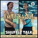 Emile Raoul - Shuffle Talk Ed The Spread Ghostship Dub Mix