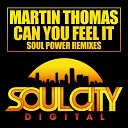 Martin Thomas - Can You Feel It Soul Power Radio Edit