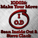 Sean Inside Out Steve Clack - Make Your Move Original Mix