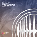 Nay Jay - You Want It