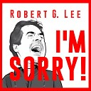 Robert G Lee - How Will You Remember Me