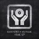 Egostereo Voltague - Tribe Original Mix
