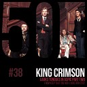 King Crimson - Larks Tongues In Aspic Pt Two From Keep That One Nick Larks Box 2012