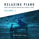 Willem Van Wyk - Relaxing Piano Music for Peaceful Meditation Prayer and Study Verse 1