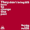 Burning Lazy Persons - Future Past Original Mix
