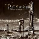Dead Heroes Club - Machine In The Garden
