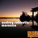 Andrey Subbotin - Morocco Original Mix