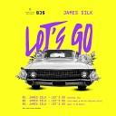 James Silk - Let s Go Original Mix