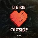 Lie Pie - Don t Turn Me Off