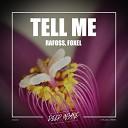 Rafoss Foxel - Tell Me Original Mix