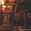 Frank Thewes - Make You Feel Good