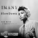 Imany - Slow Down (Neo Mind Remix)