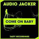 Audio Jacker - Come On Baby Discotron Remix