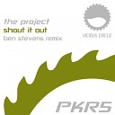 The Project - Shout It Out Ben Stevens Remix