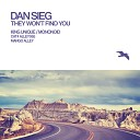 Dan Sieg - They Won t Find You King Unique Remix Mixed