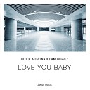 Block Crown Damon Grey - Love You Baby