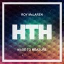 Roy McLaren - Made To Measure Original Mix