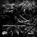 Charlotte de Witte - Our Journey Original Mix