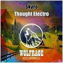 Skyro - Thought Electro Original Mix