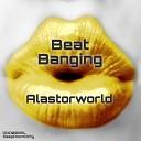 Alastorworld - Push It Original Mix
