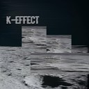 K Effect - Electro Light For Dinner Original Mix