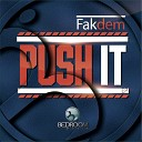 Fakdem - Push It Original Mix