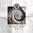 NiM - Luigi Gori Frankye Lova Larsun Hesh I m Never Tired Beatamines Remix
