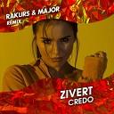 Zivert - Credo Rakurs Major Radio Edit