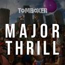 Tom Boxer - Major Thrill Original Mix