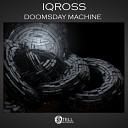 Iqross - Doomsday Machine Original Mix