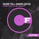 Chris Fear Lisa Abbott - Dusk Till Dawn 2016 Original Mix
