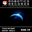 Tech C - Baby Me Original Mix