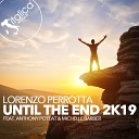 Lorenzo Perrotta feat Michelle Barber Anthony Poteat - Until the End 2K19 Extended Mix