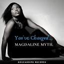 Magdaline Mytil - You ve Changed