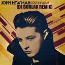 John Newman - Love Me Again DJ BURLAK REMIX