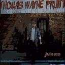 Thomas Wayne Pruitt - Say You Love Me