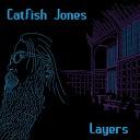 Catfish Jones - Not Fast Enough