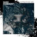 Mark Faermont - Hypnotize Me Original Mix