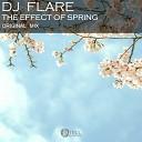 DJ Flare - The Effect of Spring Original Mix
