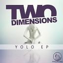 Two Dimensions - Yolo Original Mix