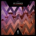 Liva K Natema - My Chance Original Mix