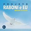 Projeto Raboni e Eu - Praticar a Palavra N o F cil N o