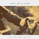 The Whiskey Gospel - Son of a Gun