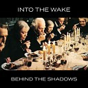 Into the Wake - Currents