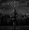 Lover Under Cover - Into The Shadows