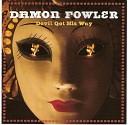 Damon Fowler - You Go Your Way