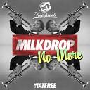 Milkdrop - No More