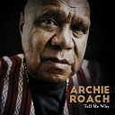 Archie Roach - Open Up Your Eyes
