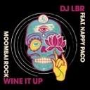 DJ LBR feat Nappy Paco - Wine It Up Moombai Rock Club Mix